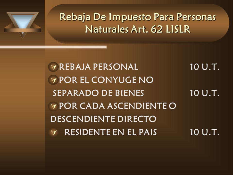 Rebaja De Impuesto Para Personas Naturales Art. 62 LISLR