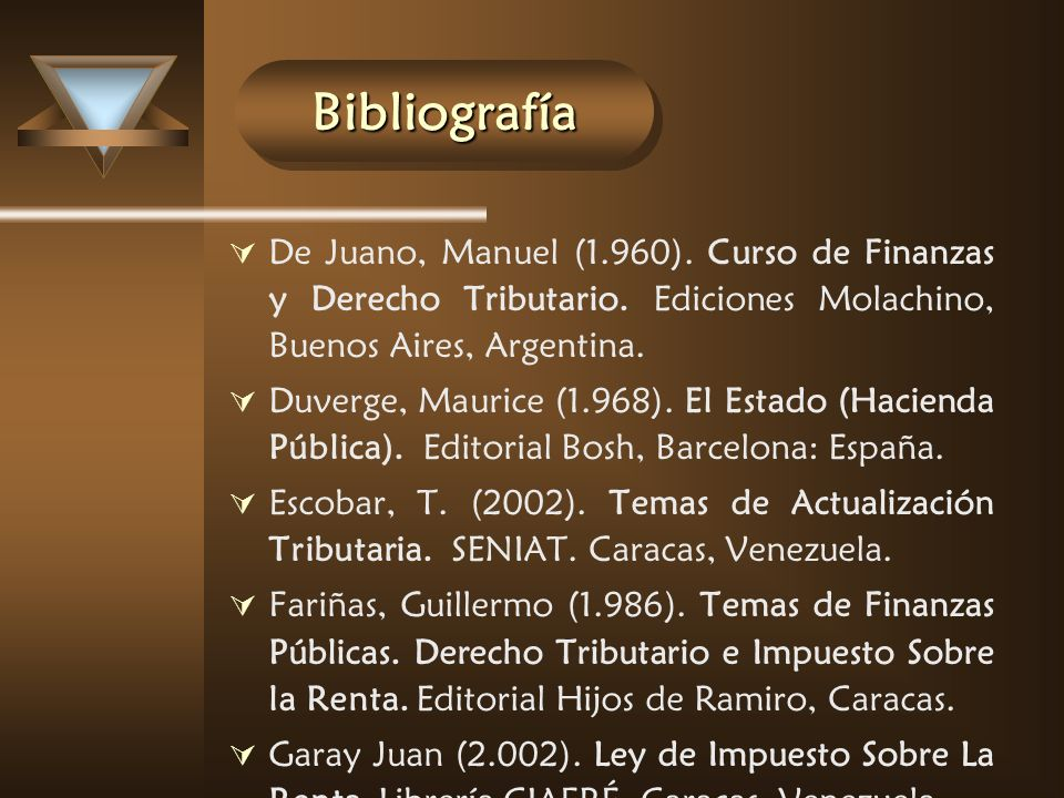 Bibliografía De Juano, Manuel (1.960). Curso de Finanzas y Derecho Tributario. Ediciones Molachino, Buenos Aires, Argentina.