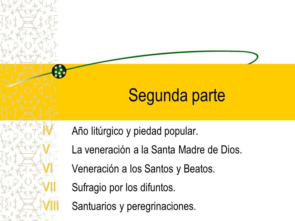 Segunda parte IV Año litúrgico y piedad popular.
