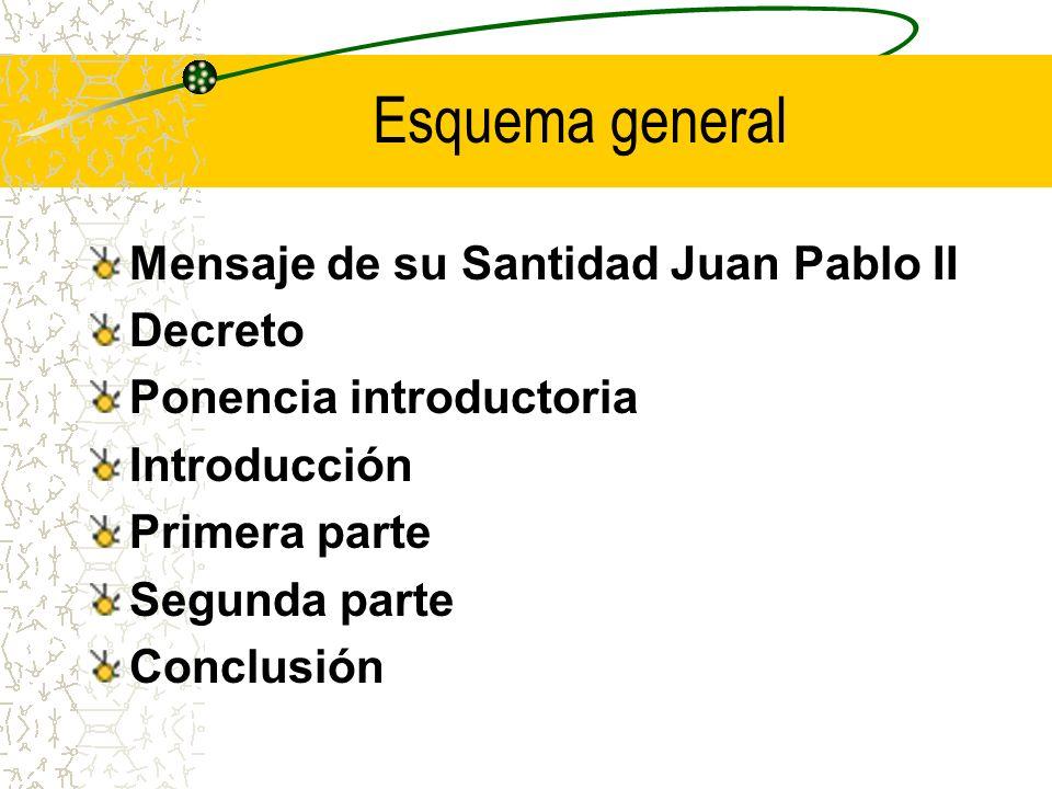 Esquema general Mensaje de su Santidad Juan Pablo II Decreto