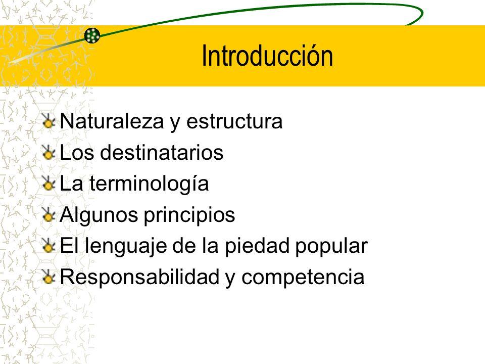 Introducción Naturaleza y estructura Los destinatarios La terminología