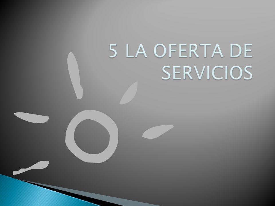 5 LA OFERTA DE SERVICIOS