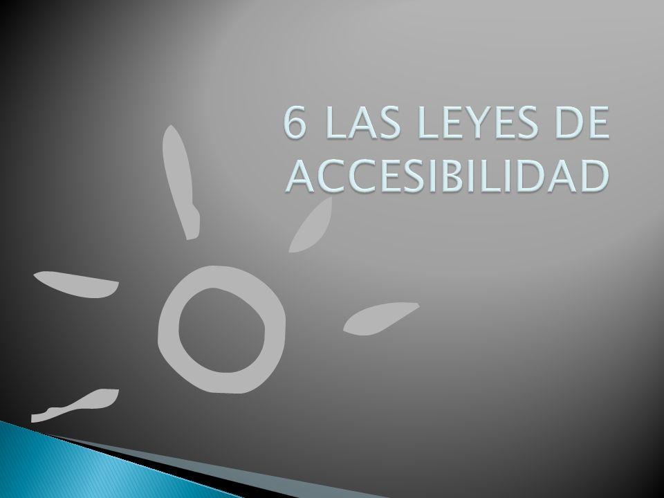 6 LAS LEYES DE ACCESIBILIDAD