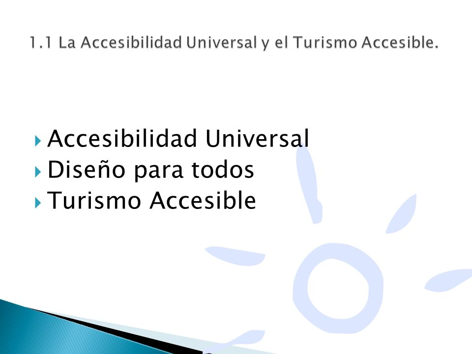 1.1 La Accesibilidad Universal y el Turismo Accesible.