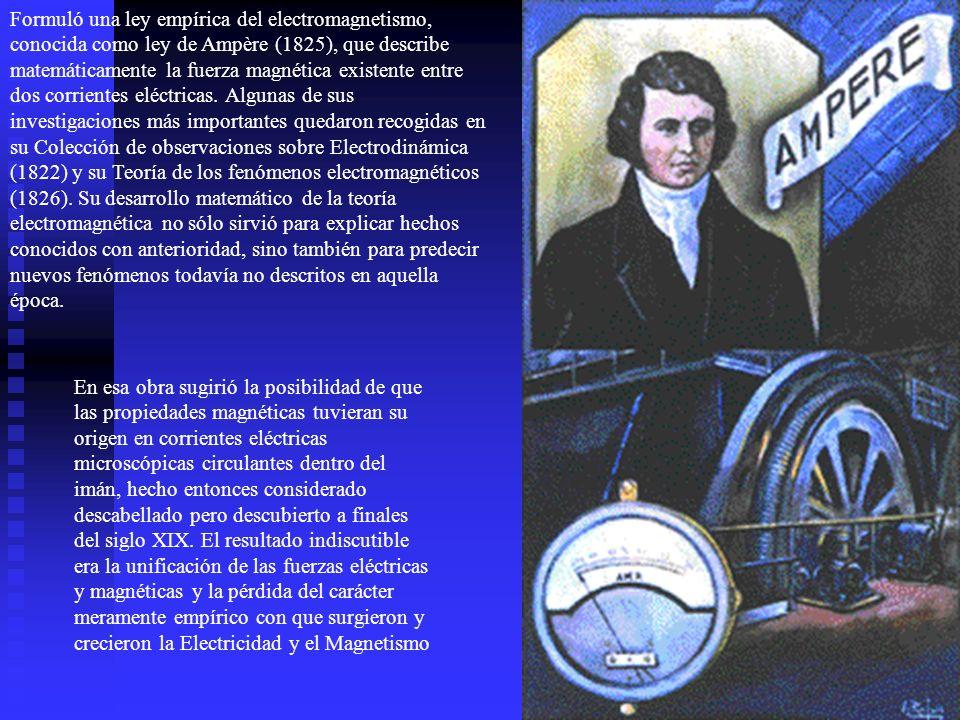 Formuló una ley empírica del electromagnetismo, conocida como ley de Ampère (1825), que describe matemáticamente la fuerza magnética existente entre dos corrientes eléctricas. Algunas de sus investigaciones más importantes quedaron recogidas en su Colección de observaciones sobre Electrodinámica (1822) y su Teoría de los fenómenos electromagnéticos (1826). Su desarrollo matemático de la teoría electromagnética no sólo sirvió para explicar hechos conocidos con anterioridad, sino también para predecir nuevos fenómenos todavía no descritos en aquella época.