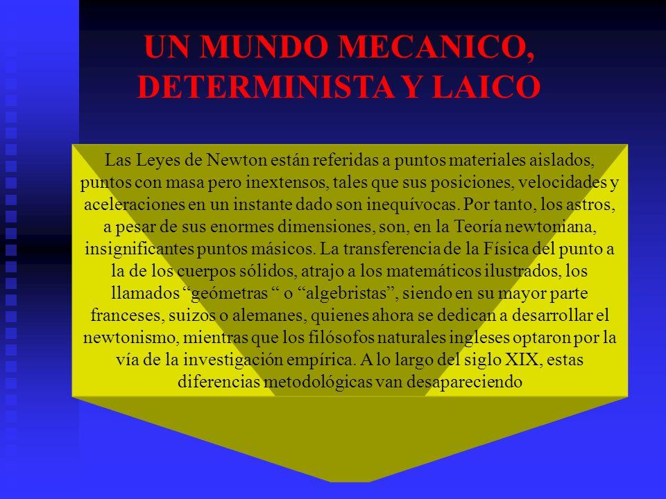 UN MUNDO MECANICO, DETERMINISTA Y LAICO