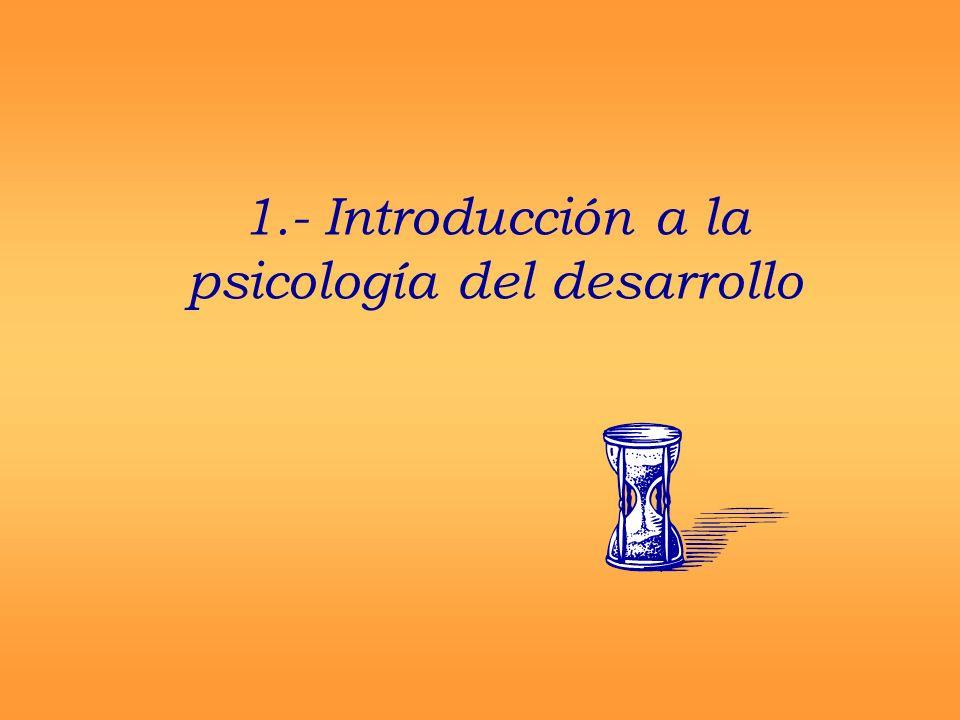 1.- Introducción a la psicología del desarrollo