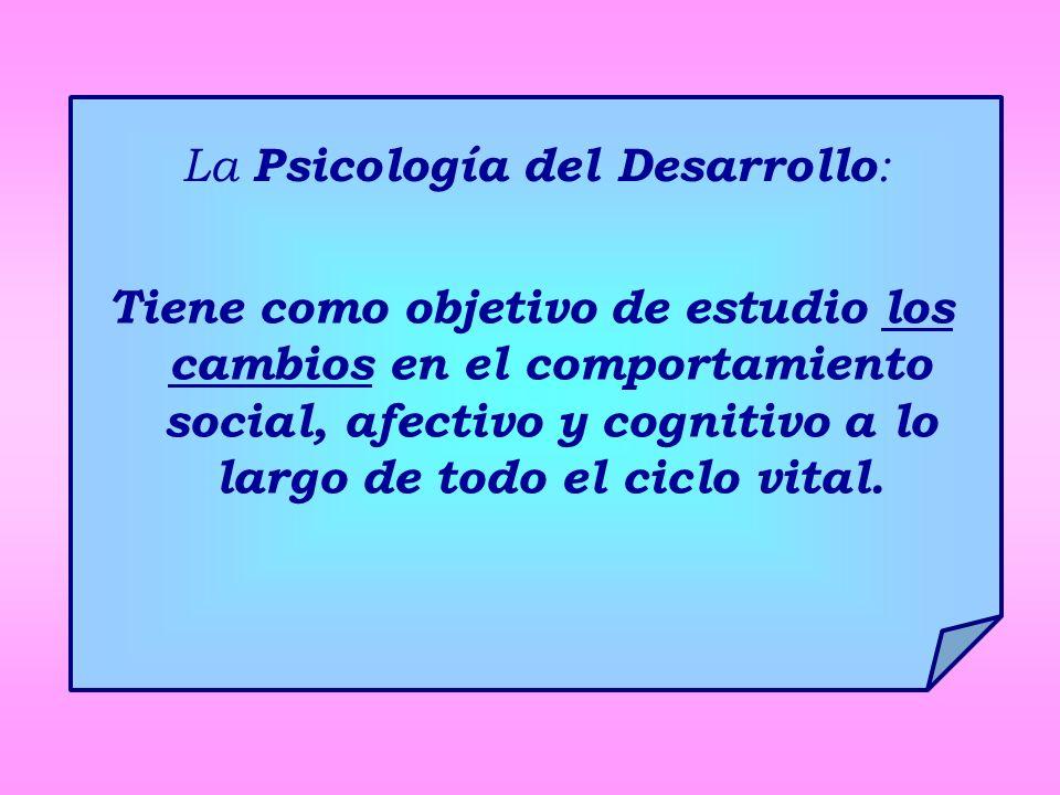 La Psicología del Desarrollo: