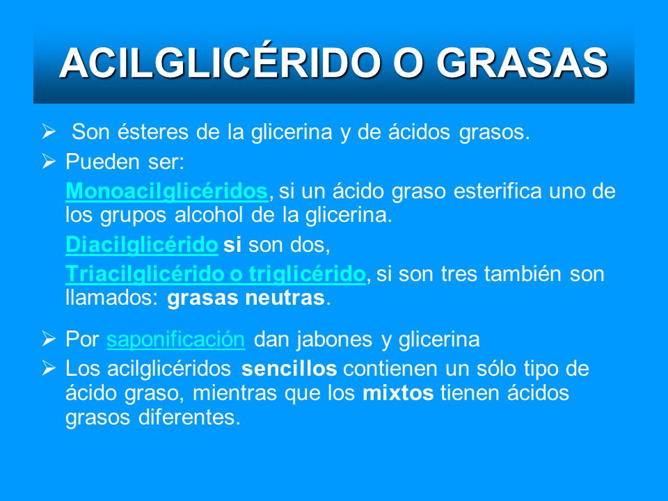 ACILGLICÉRIDO O GRASAS