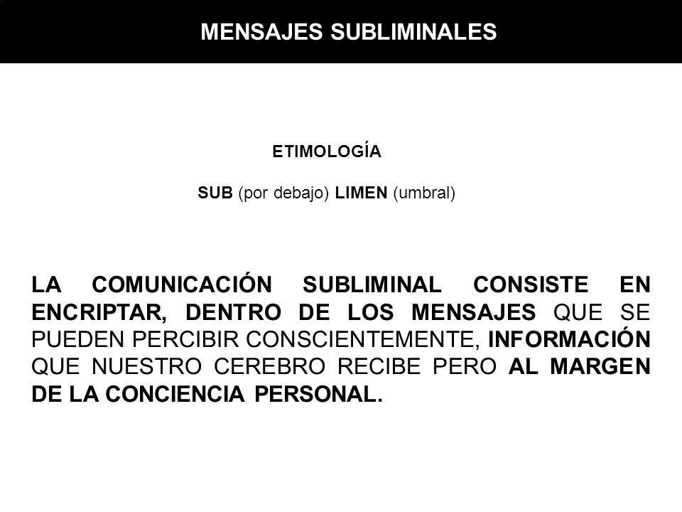 SUB (por debajo) LIMEN (umbral)