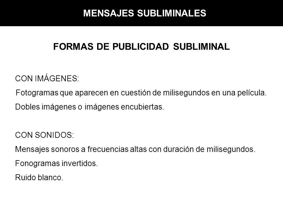 FORMAS DE PUBLICIDAD SUBLIMINAL