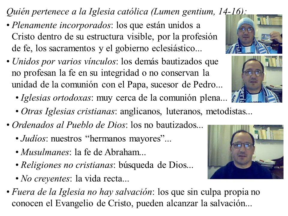Quién pertenece a la Iglesia católica (Lumen gentium, 14-16):