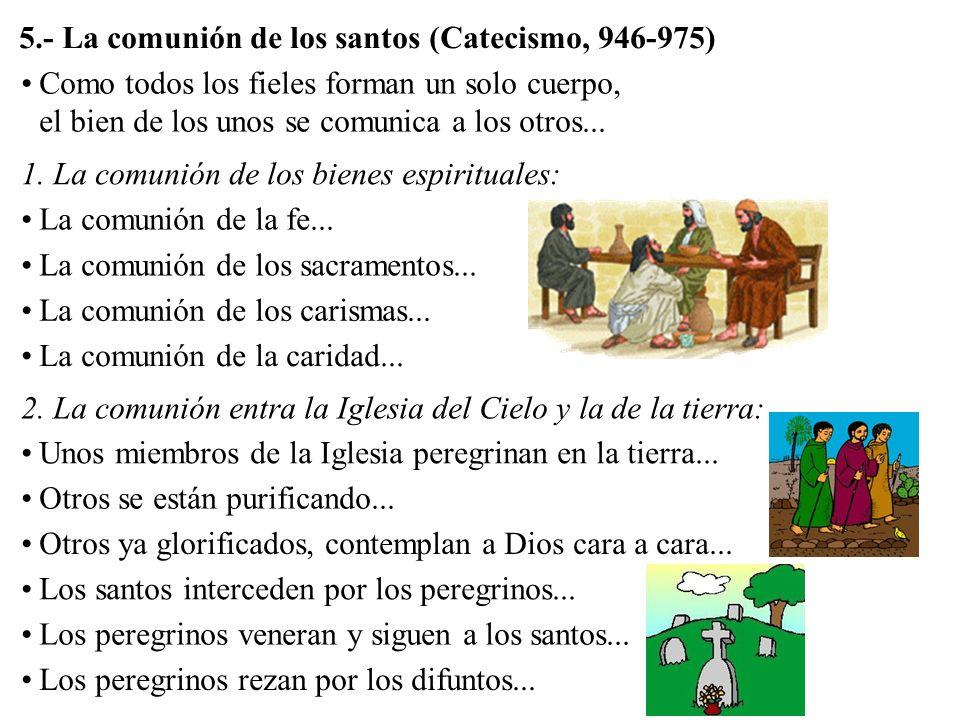 5.- La comunión de los santos (Catecismo, 946-975)