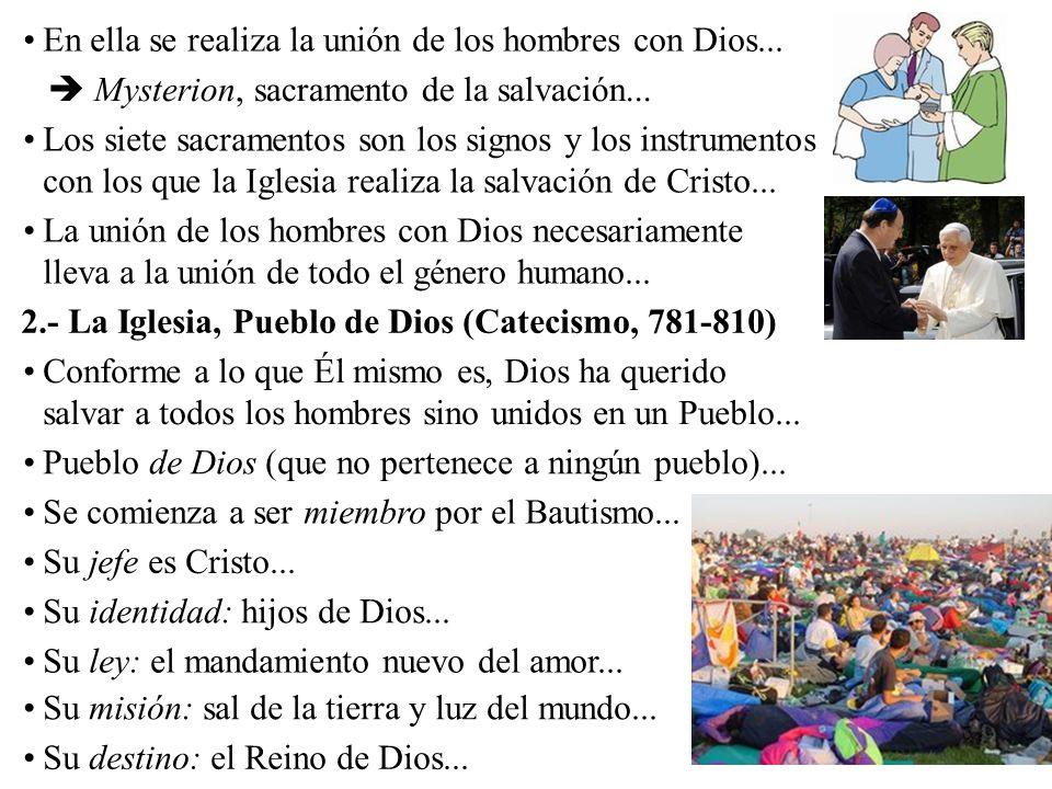 En ella se realiza la unión de los hombres con Dios...