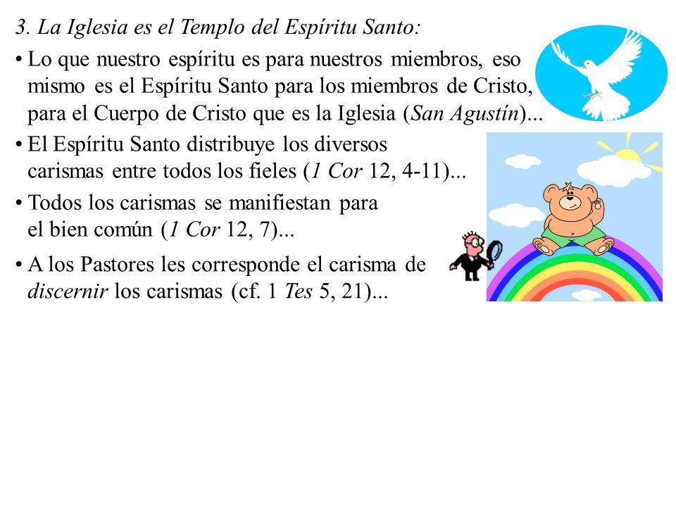 3. La Iglesia es el Templo del Espíritu Santo: