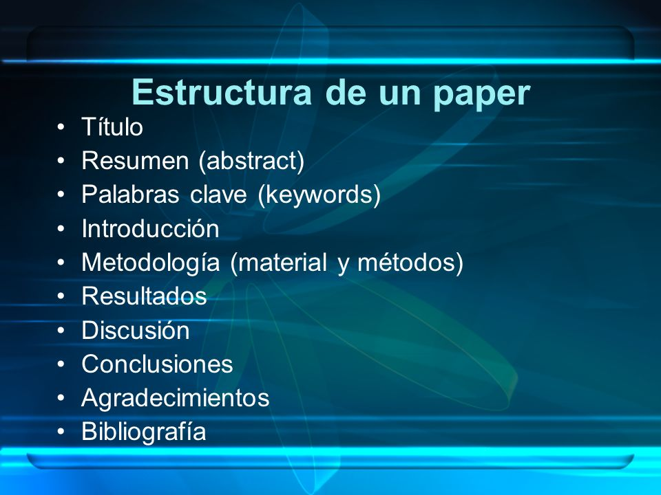 Estructura de un paper Título Resumen (abstract)