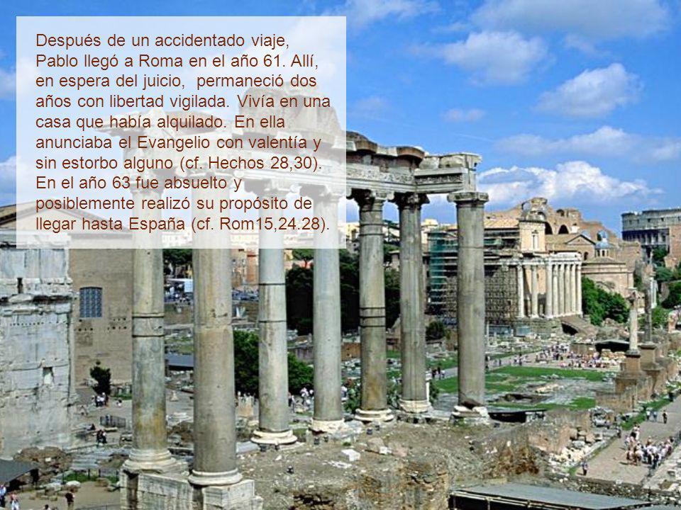 Después de un accidentado viaje, Pablo llegó a Roma en el año 61