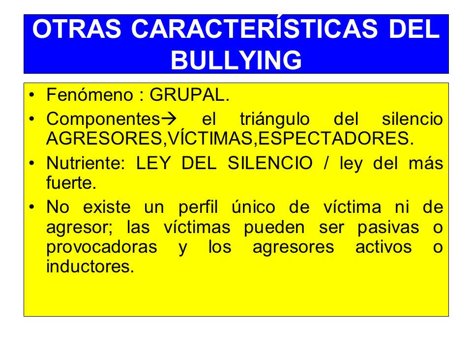 OTRAS CARACTERÍSTICAS DEL BULLYING