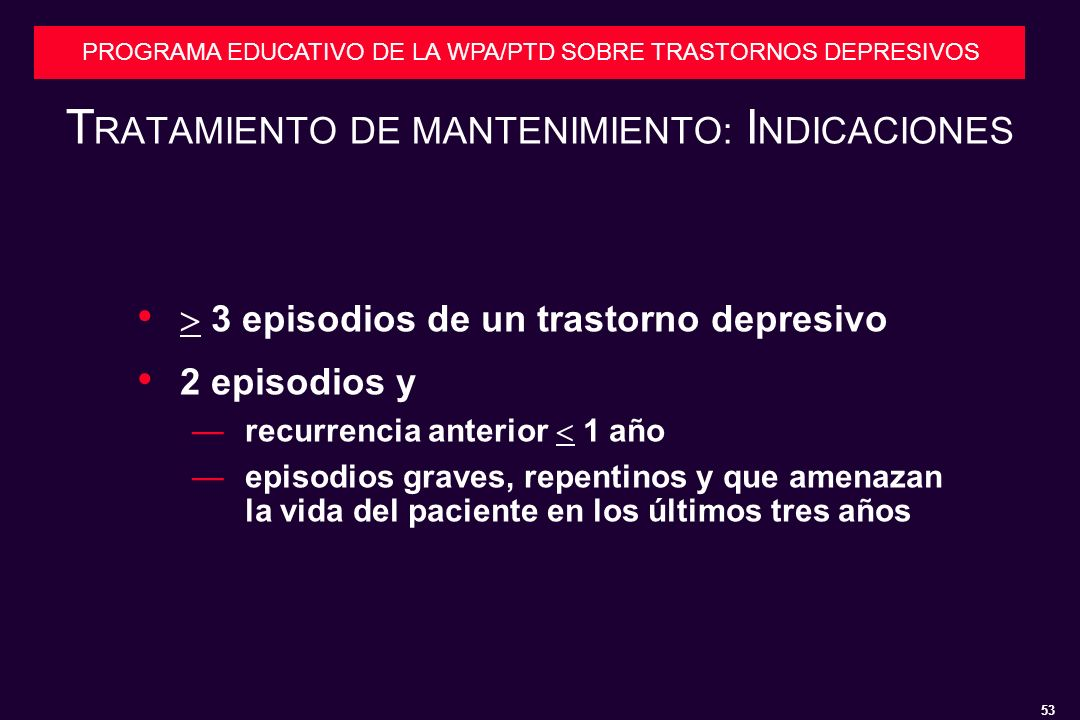 TRATAMIENTO DE MANTENIMIENTO: INDICACIONES