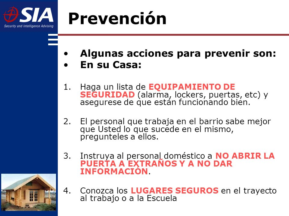 Prevención Algunas acciones para prevenir son: En su Casa: