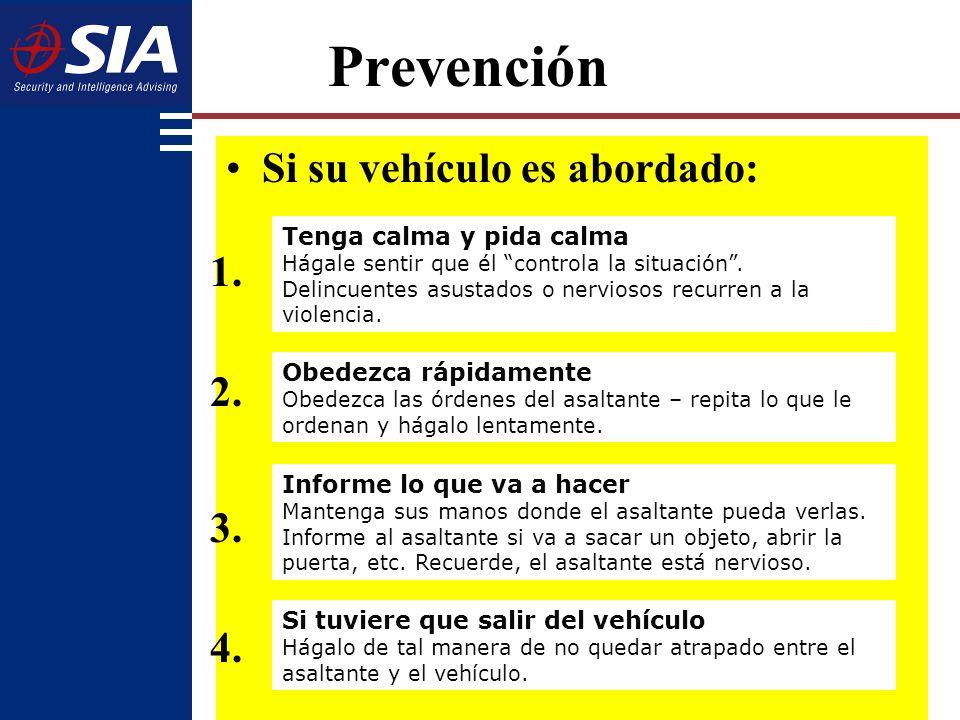 Prevención Si su vehículo es abordado: 1. 2. 3. 4.