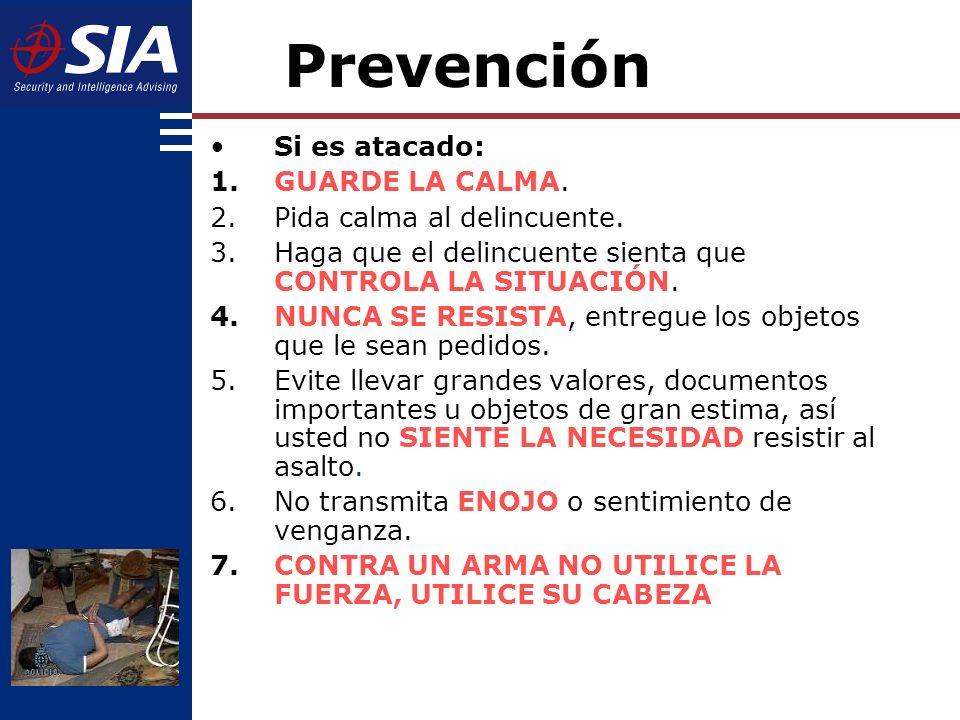 Prevención Si es atacado: GUARDE LA CALMA. Pida calma al delincuente.