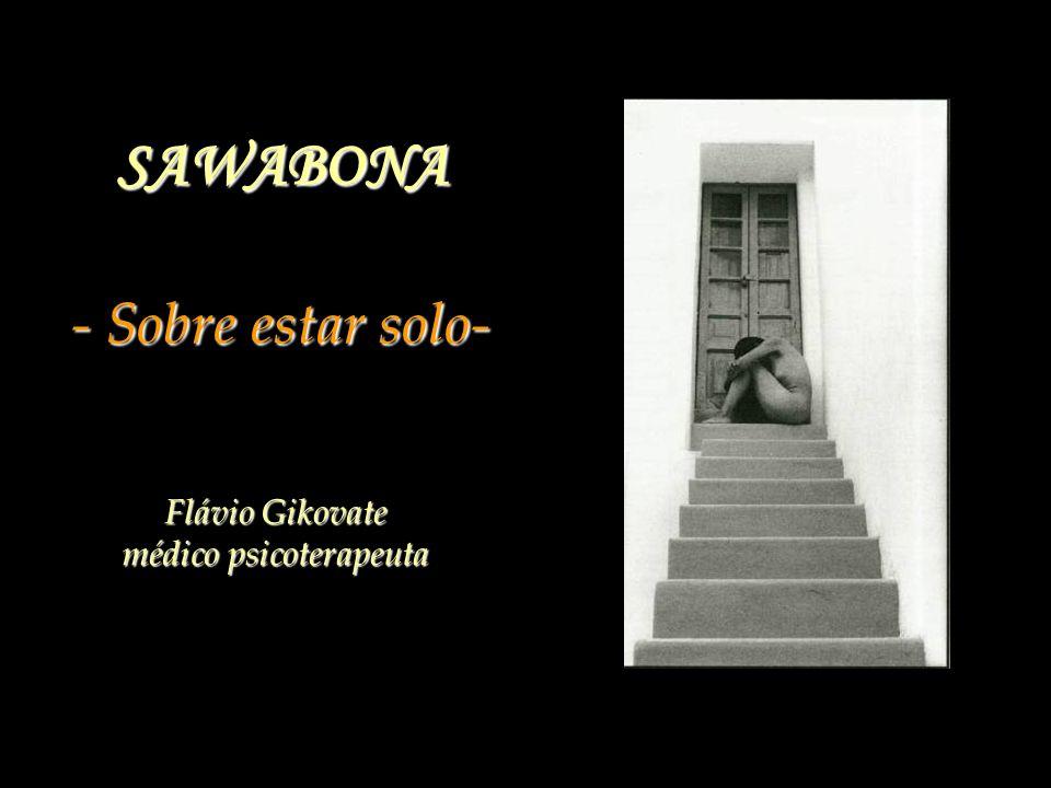 SAWABONA - Sobre estar solo-