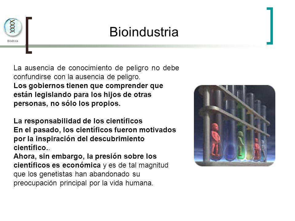 Bioindustria La ausencia de conocimiento de peligro no debe confundirse con la ausencia de peligro.