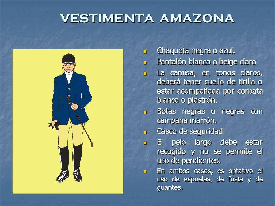 vestimenta amazona Chaqueta negra o azul.