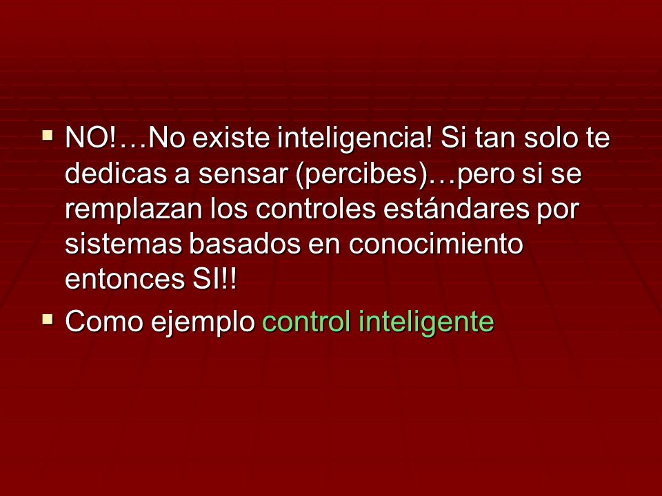 NO. …No existe inteligencia