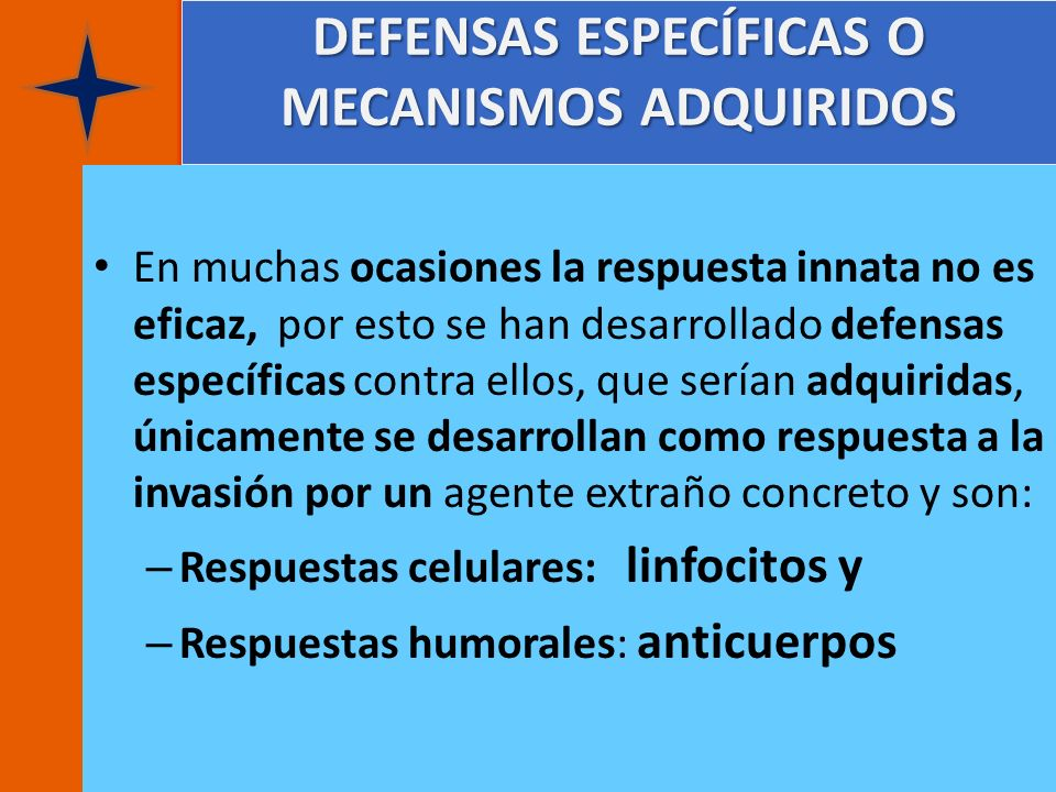 DEFENSAS ESPECÍFICAS O MECANISMOS ADQUIRIDOS
