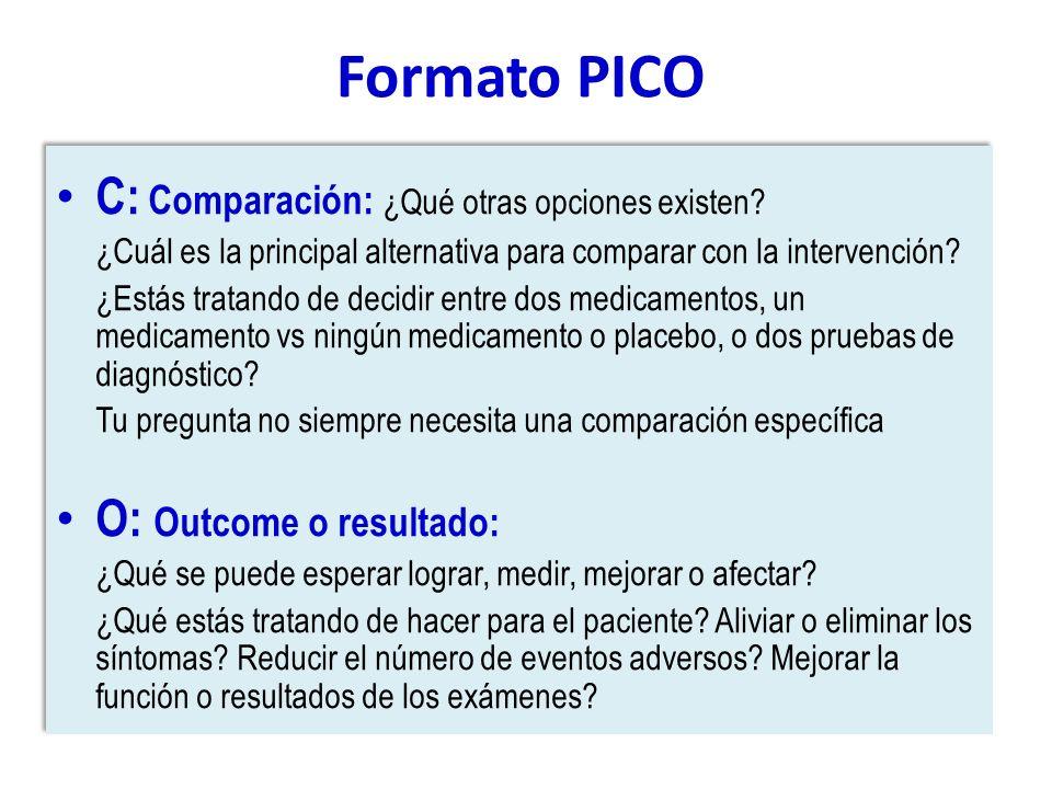 Formato PICO C: Comparación: ¿Qué otras opciones existen