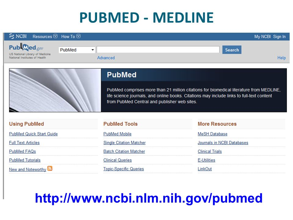 PUBMED - MEDLINE http://www.ncbi.nlm.nih.gov/pubmed