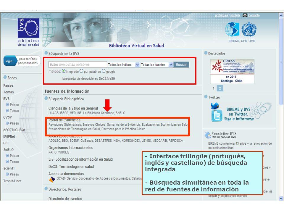 - Interface trilingüe (portugués, inglés y castellano) de búsqueda integrada