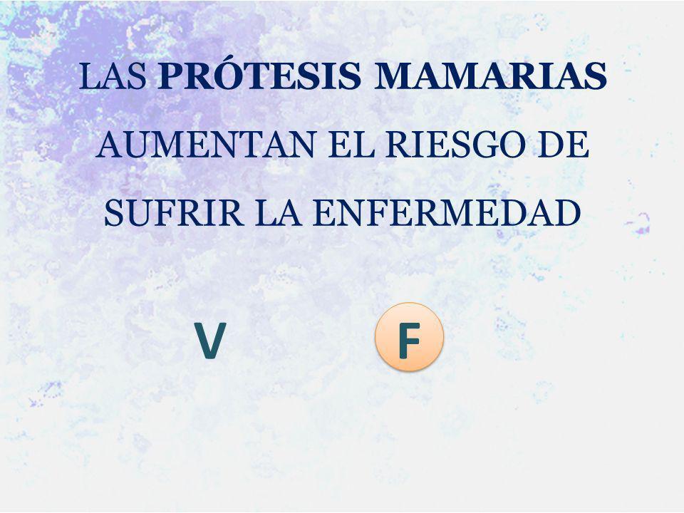 LAS PRÓTESIS MAMARIAS AUMENTAN EL RIESGO DE SUFRIR LA ENFERMEDAD