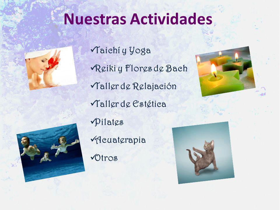 Nuestras Actividades Taichí y Yoga Reiki y Flores de Bach
