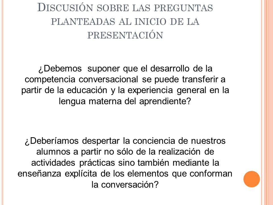 Discusión sobre las preguntas planteadas al inicio de la presentación