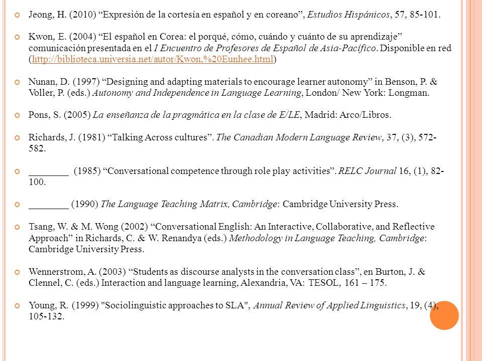 Jeong, H. (2010) Expresión de la cortesía en español y en coreano , Estudios Hispánicos, 57, 85-101.