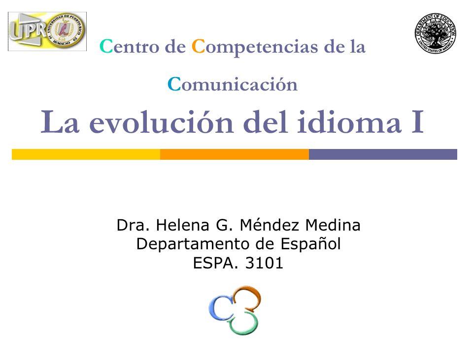 Centro de Competencias de la Comunicación La evolución del idioma I