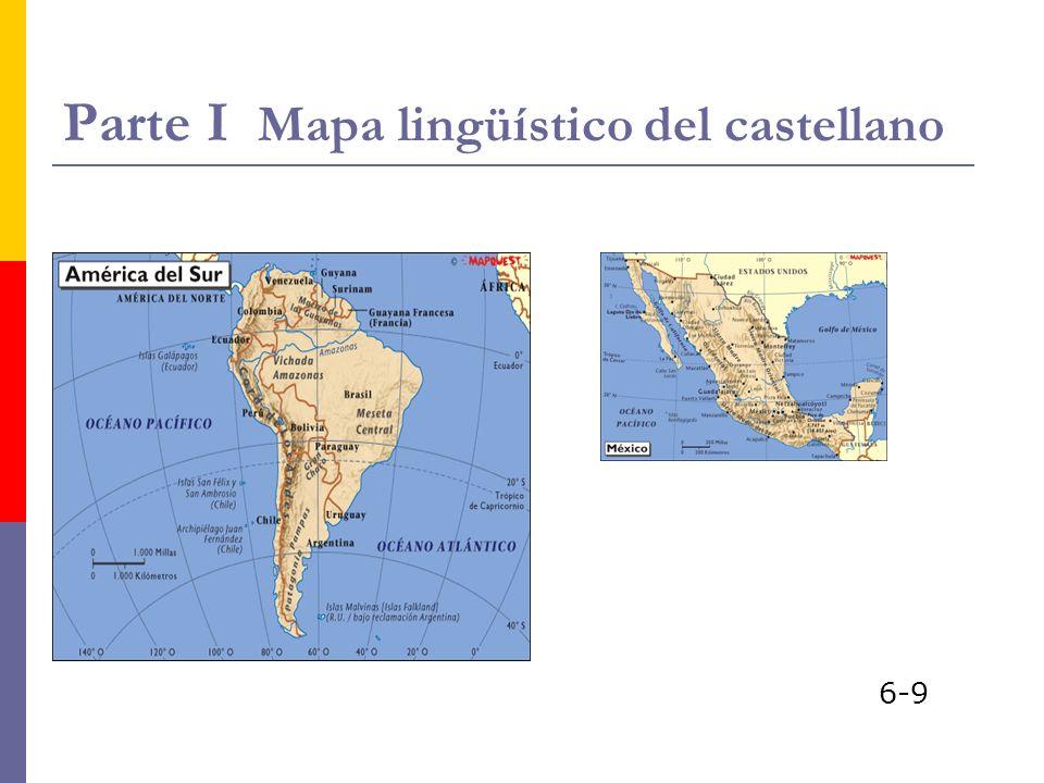 Parte I Mapa lingüístico del castellano