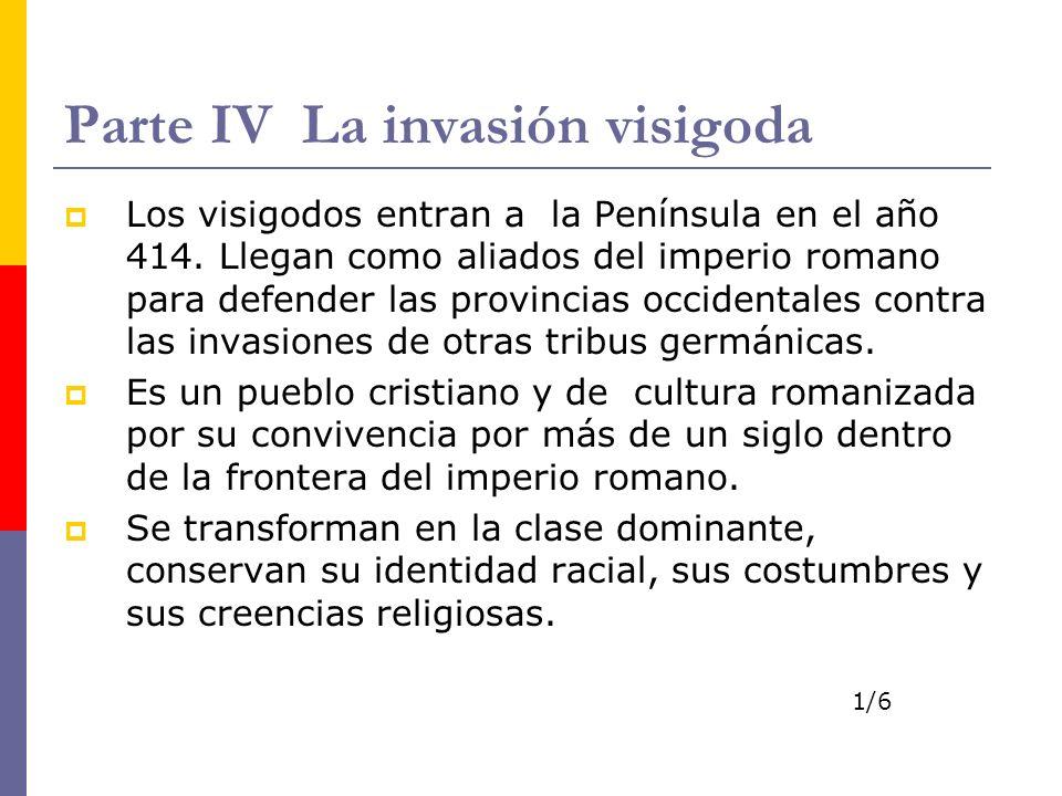 Parte IV La invasión visigoda
