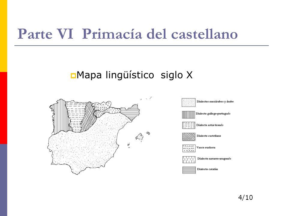 Parte VI Primacía del castellano