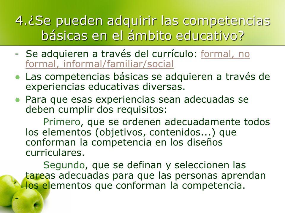 4.¿Se pueden adquirir las competencias básicas en el ámbito educativo