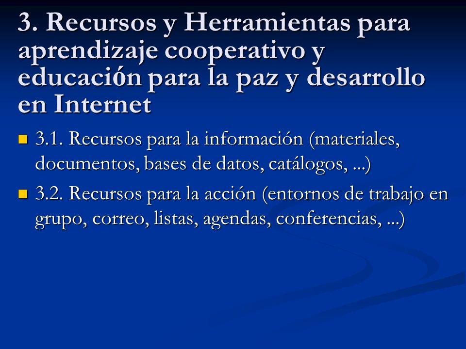 3. Recursos y Herramientas para aprendizaje cooperativo y educación para la paz y desarrollo en Internet