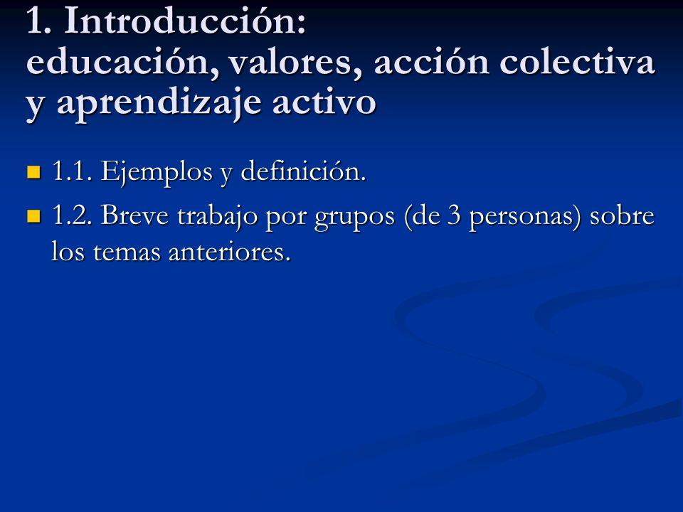 1. Introducción: educación, valores, acción colectiva y aprendizaje activo