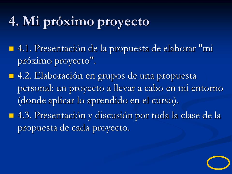 4. Mi próximo proyecto 4.1. Presentación de la propuesta de elaborar mi próximo proyecto .