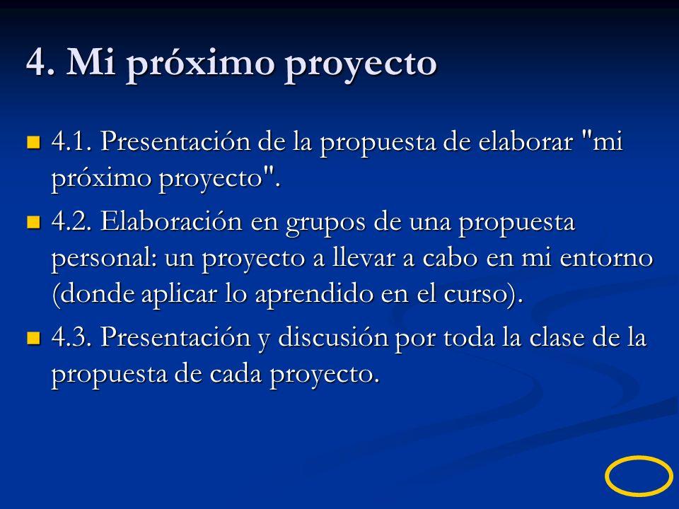 4. Mi próximo proyecto4.1. Presentación de la propuesta de elaborar mi próximo proyecto .