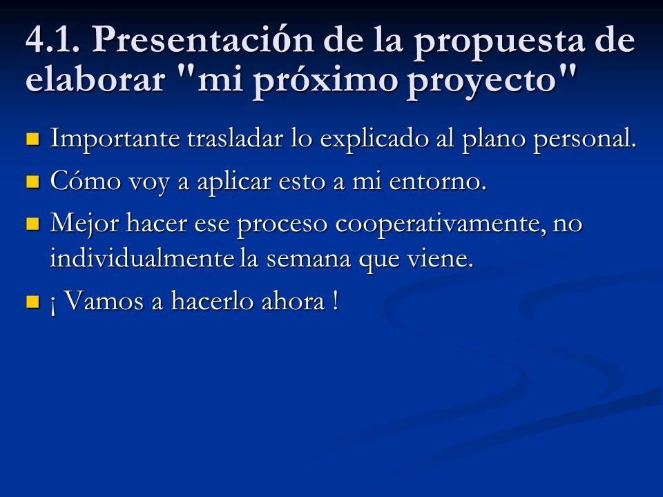 4.1. Presentación de la propuesta de elaborar mi próximo proyecto