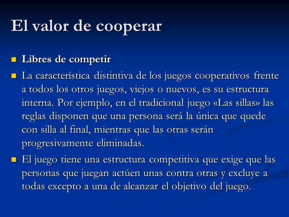 El valor de cooperar Libres de competir