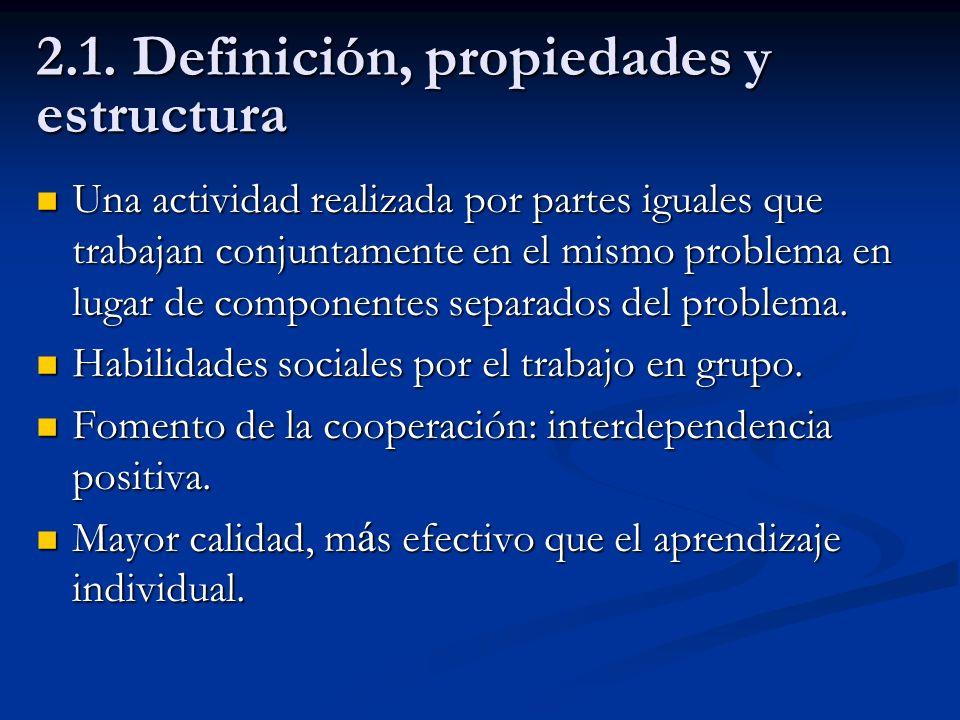 2.1. Definición, propiedades y estructura